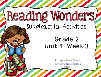 Reading Wonders Activities for Grade 2 Unit 4, Week 3