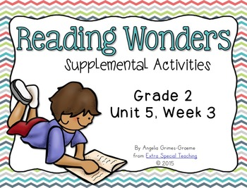Reading Wonders Activities for Grade 2 Unit 5, Week 3