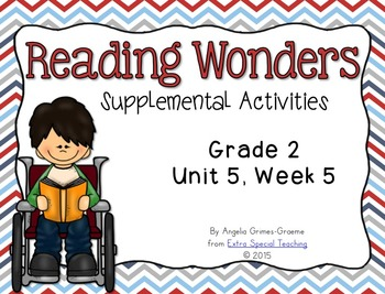 Reading Wonders Activities for Grade 2 Unit 5, Week 5