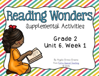 Reading Wonders Activities for Grade 2 Unit 6, Week 1