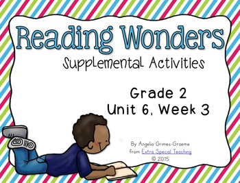 Reading Wonders Activities for Grade 2 Unit 6, Week 3