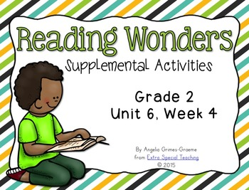 Reading Wonders Activities for Grade 2 Unit 6, Week 4