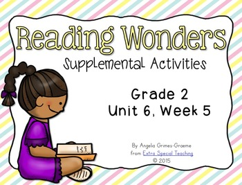 Reading Wonders Activities for Grade 2 Unit 6, Week 5