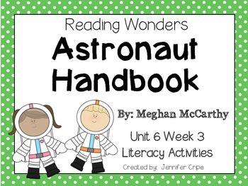 Reading Wonders ~ Astronaut Handbook (Unit 6, Week 3)