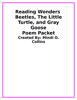 Reading Wonders Beetles, The Little Turtle, and Gray Goose Poetry Packet