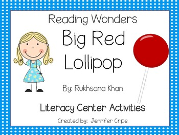 Reading Wonders ~ Big Red Lollipop story activities (Unit