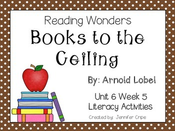 Reading Wonders ~ Books to the Ceiling (Unit 6, Week 5)