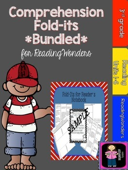 "Reading Wonders  ""Bundled""  Comprehension Fold-its Units 1"