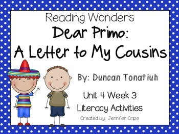 Reading Wonders ~ Dear Primo: A Letter to My Cousins (Unit