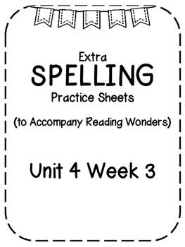 Reading Wonders Extra Spelling Practice 4th Grade Unit 4 Week 3