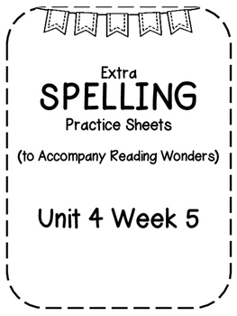 Reading Wonders Extra Spelling Practice 4th Grade Unit 4 Week 5