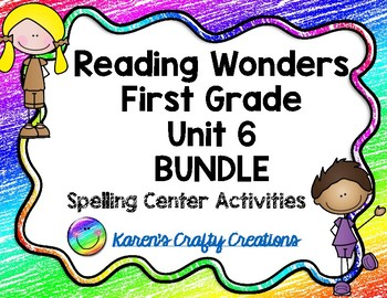 Reading Wonders First Grade Spelling Bundle Word Work Center Activities: Unit 6