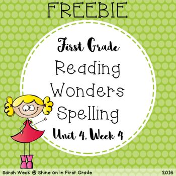 Reading Wonders First Grade Spelling Packet, Unit 4 Week 4
