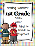 Reading Wonders First Grade- Unit 1 Week 4