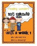 Reading Wonders First Grade- Unit 2 Week 1