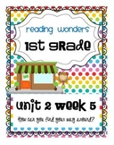 Reading Wonders First Grade- Unit 2 Week 5