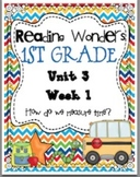 Reading Wonders First Grade- Unit 3 Week 1