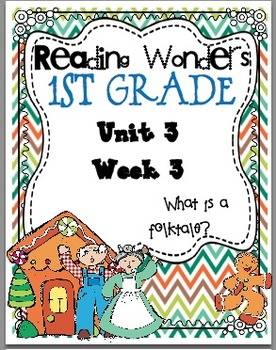 Reading Wonders First Grade- Unit 3 Week 3