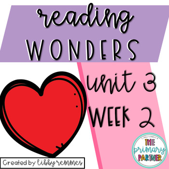 Reading Wonders First Grade Unit 3, Week 2
