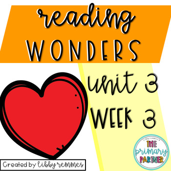 Reading Wonders First Grade Unit 3, Week 3