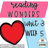 Reading Wonders First Grade Unit 3, Week 5
