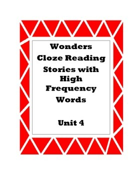 Reading Wonders First Grade Unit 4 Cloze Reading Stories