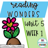 Reading Wonders First Grade Unit 5, Week 1