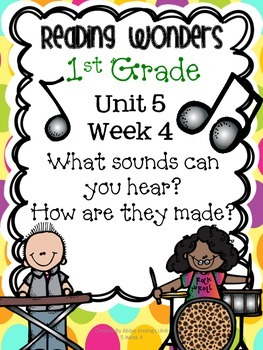 Reading Wonders First Grade- Unit 5 Week 4