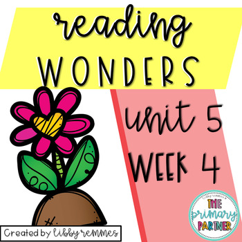 Reading Wonders First Grade Unit 5, Week 4