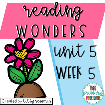 Reading Wonders First Grade Unit 5, Week 5