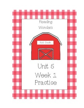 Reading Wonders, First Grade, Unit 5 Weeks 1 - 2 Daily Practice