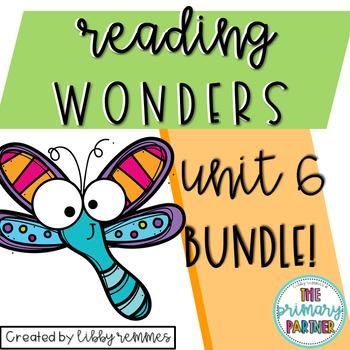 Reading Wonders First Grade Unit 6 BUNDLE