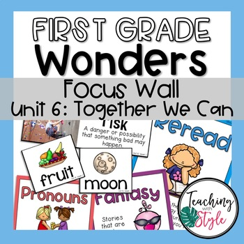 Reading Wonders First Grade Unit 6 Focus Wall
