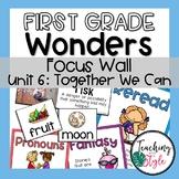 Reading Wonders First Grade Unit 6 Focus Wall