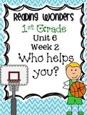 Reading Wonders First Grade- Unit 6 Week 2