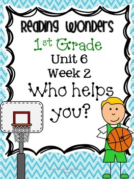 Reading Wonders First Grade- Unit 6 Week 2