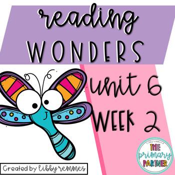 Reading Wonders First Grade Unit 6, Week 2