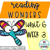 Reading Wonders First Grade Unit 6, Week 3