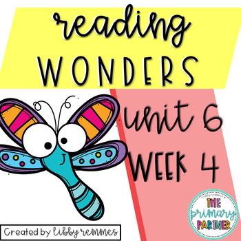 Reading Wonders First Grade Unit 6, Week 4