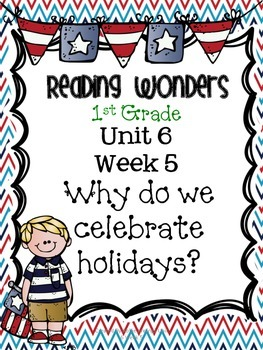 Reading Wonders First Grade- Unit 6 Week 5