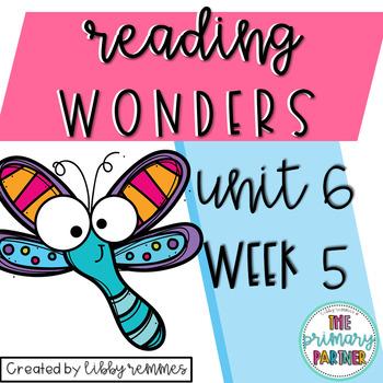 Reading Wonders First Grade Unit 6, Week 5