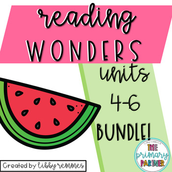 Reading Wonders First Grade Units 4-6 BUNDLE