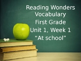 Reading Wonders First Grade Vocabulary - Unit 1, Week 1
