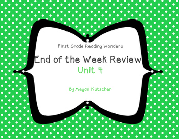 Reading Wonders First Grade Week End Reviews Unit 4