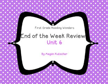 Reading Wonders First Grade Week End Reviews Unit 6