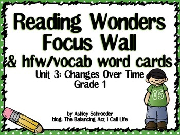 Reading Wonders Focus Wall and word cards for Grade 1 Unit 3