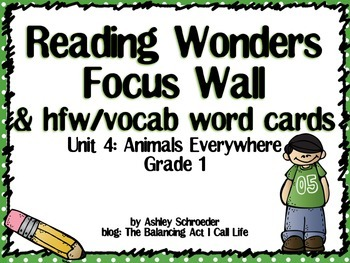 Reading Wonders Focus Wall and word cards Grade 1 Unit 4