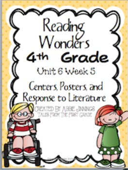 Reading Wonders Fourth Grade Unit 6 Week 5