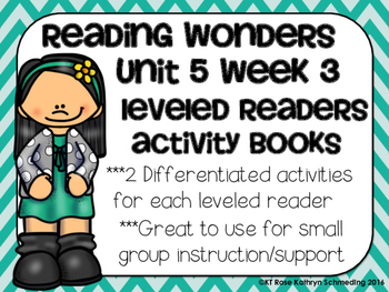 Reading Wonders Gr 2 Unit 5 Wk 3 Leveled Reader Activities