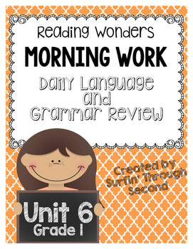Reading Wonders Grade 1 - Unit 6 - Morning Work - Language and Grammar